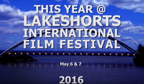 Lakeshorts International Film Festival 2016 Recap